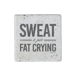 Sweat is just fat crying stone magnet