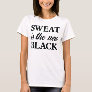 Sweat is the new Black Tee