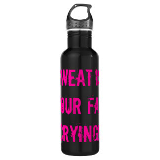 Sweat is your fat CRYING! 710 Ml Water Bottle