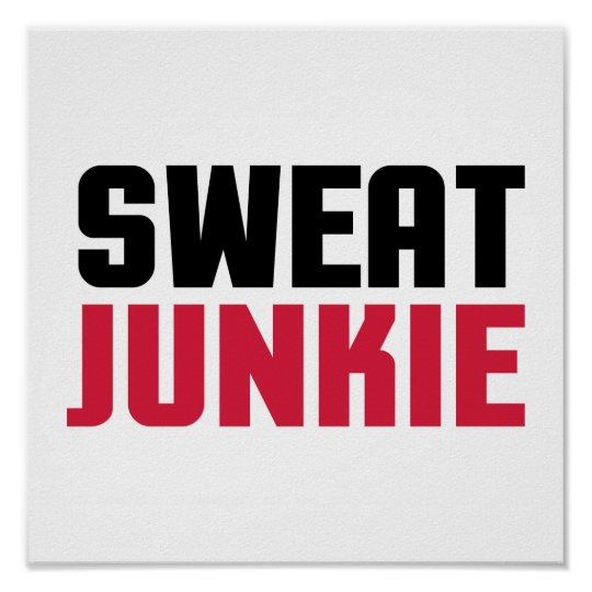 Sweat Junkie Gym Quote Poster
