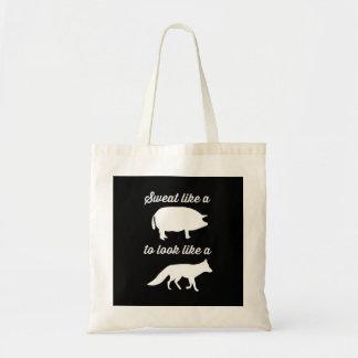 Sweat Like a Pig to Look Like a Fox Budget Tote Bag