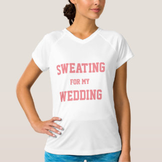 """Sweating for my Wedding"" Bridal Workout T-shirt"