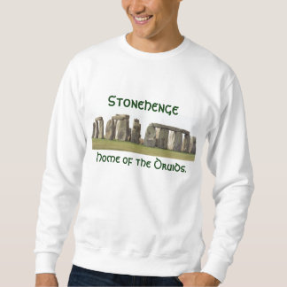 Sweatshirt- Stonehenge, Home of the Druids. Sweatshirt