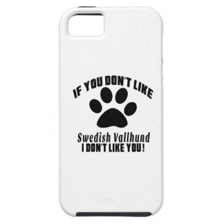 Swedish Vallhund Don't Like Designs iPhone 5 Case