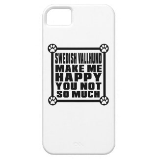 SWEDISH VALLHUND MAKE ME HAPPY YOU NOT SO MUCH iPhone 5 COVER