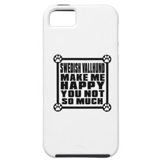 SWEDISH VALLHUND MAKE ME HAPPY YOU NOT SO MUCH iPhone 5 CASE