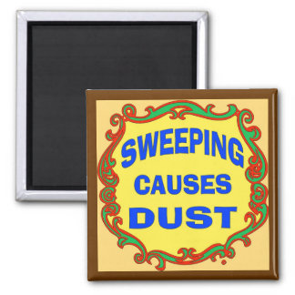 Sweeping Causes Dust Square Magnet