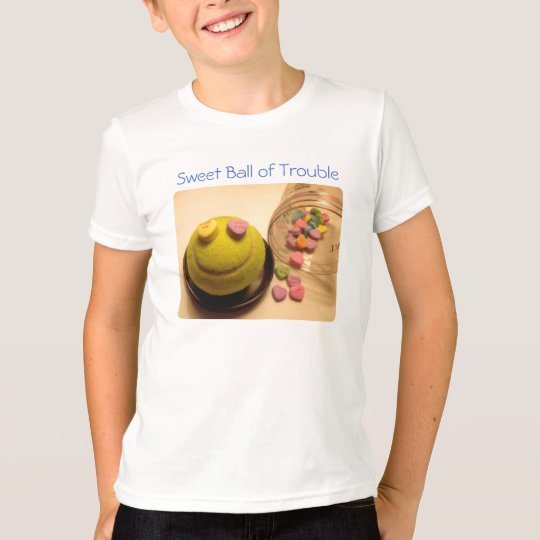 Sweet Ball of Trouble :) T-Shirt