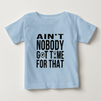 Sweet Brown Funny Ain't Nobody Got Time For That Baby T-Shirt