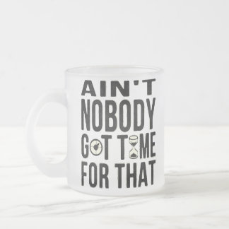 Sweet Brown Funny Ain't Nobody Got Time For That Frosted Glass Coffee Mug