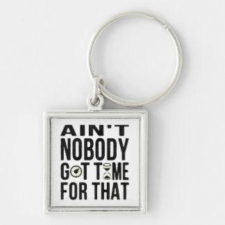 Sweet Brown Funny Ain't Nobody Got Time For That Key Ring