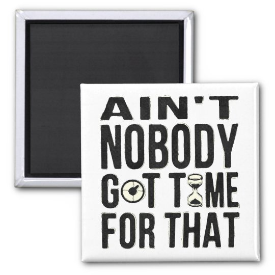 Sweet Brown Funny Ain't Nobody Got Time For That Square Magnet