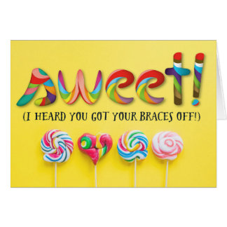 Sweet Congratulations - You Got Your Braces Off! Card