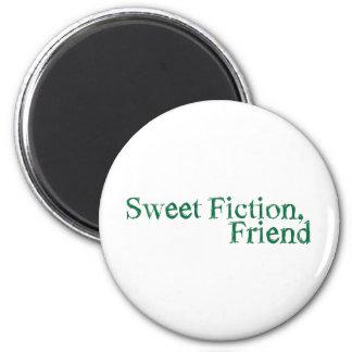 sweet fiction, friend refrigerator magnet
