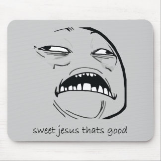 Sweet Jesus That's Good (text) Mouse Mat