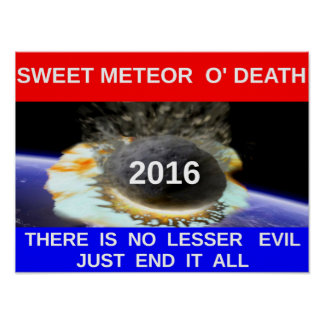 "Sweet Meteor O' Death 20x16"" Poster"
