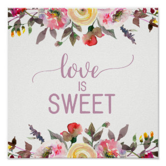 Sweet Rose Watercolor Floral Wedding Love is Sweet Poster