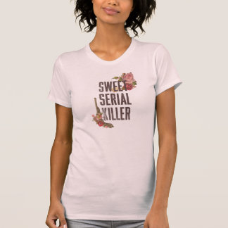 Sweet Serial Killer T-Shirt