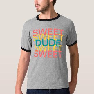 SWEET SWEET DUDE T-Shirt