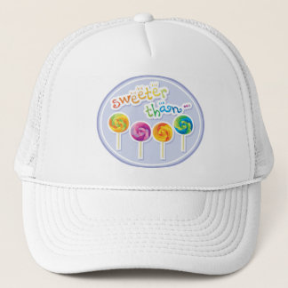 Sweeter Than Candy Trucker Hat