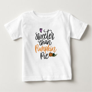 Sweeter than Pumkin Pie Baby T-Shirt