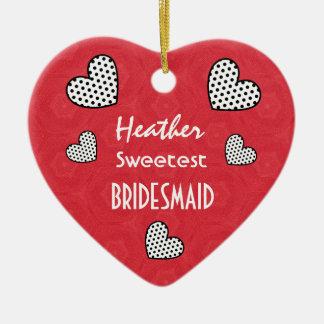 Sweetest BRIDESMAID Polka Dot Hearts V09C Ceramic Heart Decoration