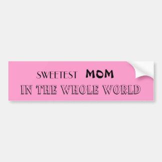 Sweetest Mom...Bumper Sticker Bumper Sticker