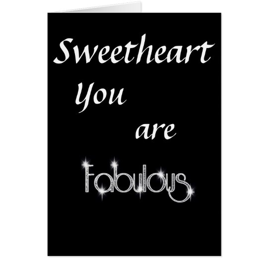 "SWEETHEART YOU ARE ""FABULOUS"" AND ""I LOVE YOU"" CARD"