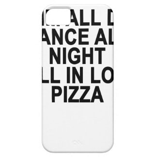 Swim all day dance all night fall in love pizza Wo iPhone 5 Cover