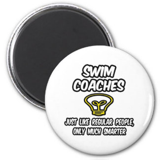 Swim Coaches...Regular People, Only Smarter 6 Cm Round Magnet