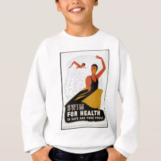 Swim for health in safe and pure pools sweatshirt