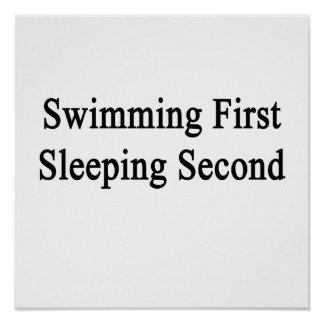 Swimming First Sleeping Second Print