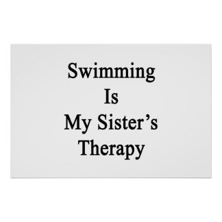 Swimming Is My Sister s Therapy Poster