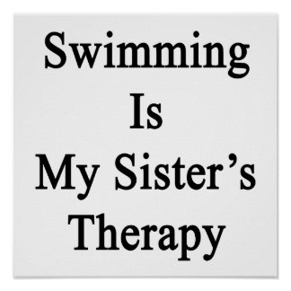 Swimming Is My Sister s Therapy Posters