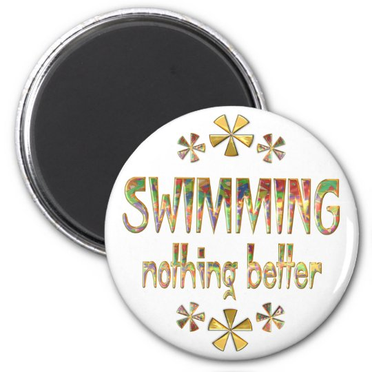 Swimming Nothing Better 6 Cm Round Magnet