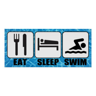 "Swimming Pool/Aquatic Center ""Eat, Sleep, Swim"" Poster"