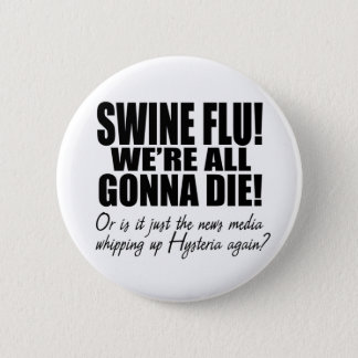 Swine Flu! 6 Cm Round Badge