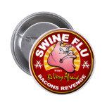 Swine Flu - Bacons Revenge! 6 Cm Round Badge