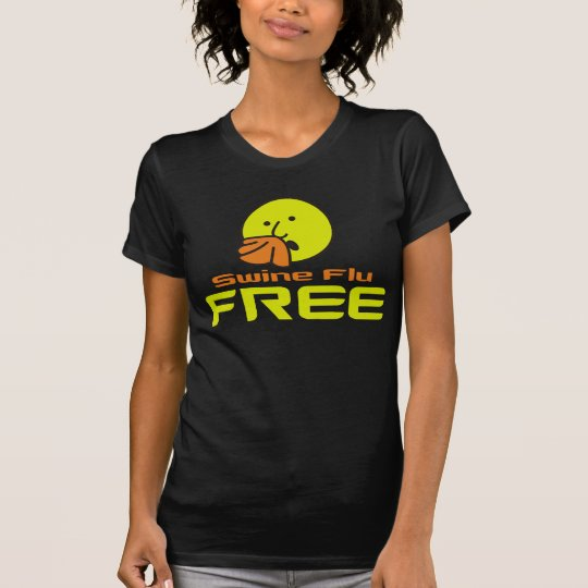 Swine Flu Free T-Shirt