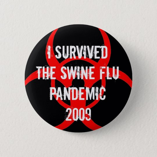 SWINE flu pandemic survivor - BLACK 6 Cm Round Badge