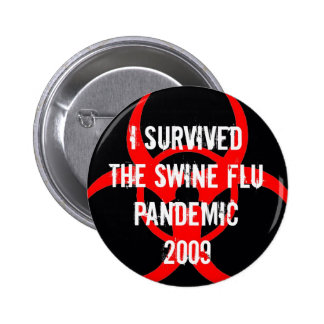 SWINE flu pandemic survivor - BLACK 6 Cm Round Badge
