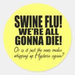 Swine Flu! Round Sticker
