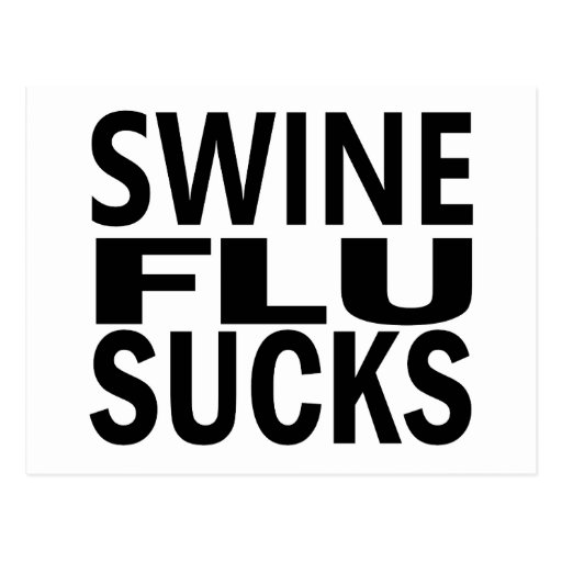 Swine Flu Sucks Post Card