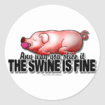 Swine Is Fine Round Sticker