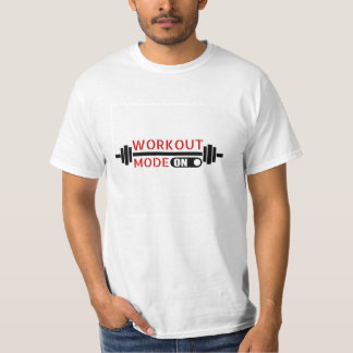 Switch on your workout mode. T-Shirt