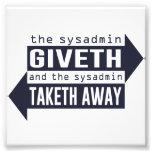 Sysadmin Giveth and Taketh Away Photo Art