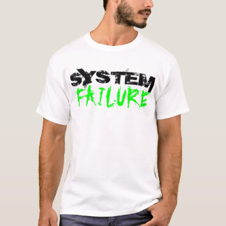 System failure tshirt