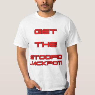 T3RMIN4TOR2 - Get The Stoopid Jackpot T-Shirt