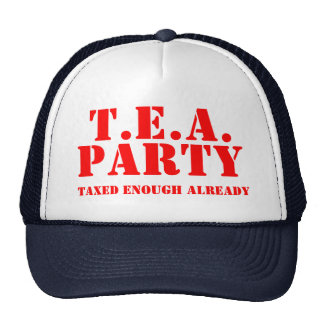 T E A PARTY Taxed Enough Already Hat