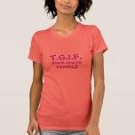 T.G.I.F. Thank God I'm Female Tee Shirt